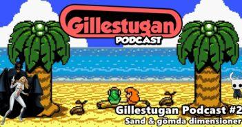 Gillestugan Podcast #25 – Sand & gömda dimensioner