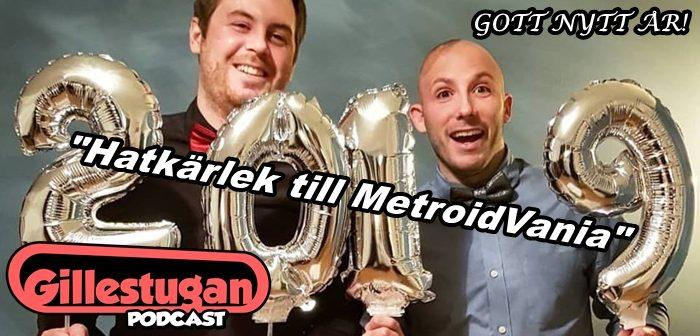 Gillestugan Podcast #34 – Hatkärlek till MetroidVania