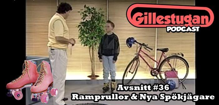 Gillestugan Podcast #36 – Ramprullor & Nya Spökjägare