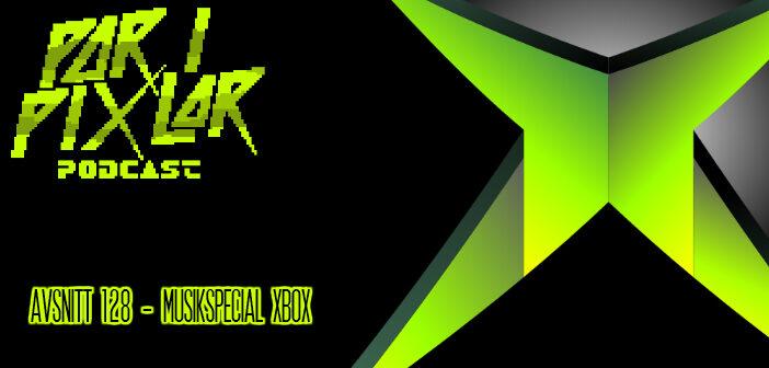 Par i Pixlar # 128 – Musikspecial Xbox