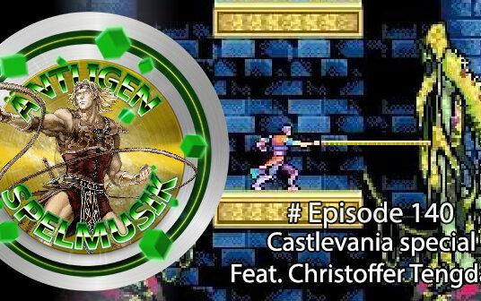 Finally game music #140 – Castlevania special feat. Christoffer Tengdahl