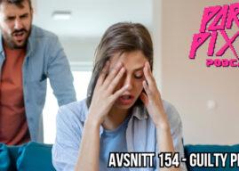 Par i Pixlar # 154 – Guilty Pleasures