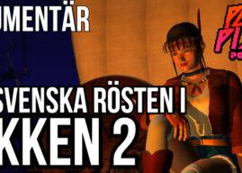 Par i Pixlar # 156 – Den Svenska Rösten i Tekken 2